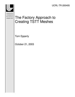 Primary view of The Factory Approach to Creating TSTT Meshes