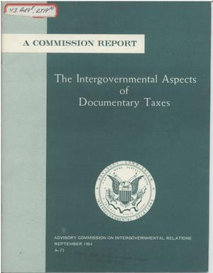 Primary view of object titled 'The intergovernmental aspects of documentary taxes'.