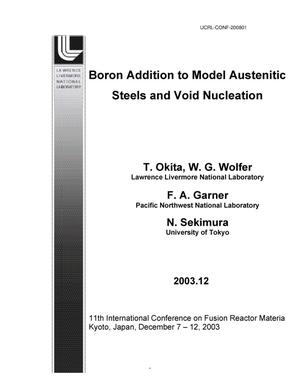 Primary view of object titled 'Boron Addition to Model Austenitic Steels and void Nucleation'.