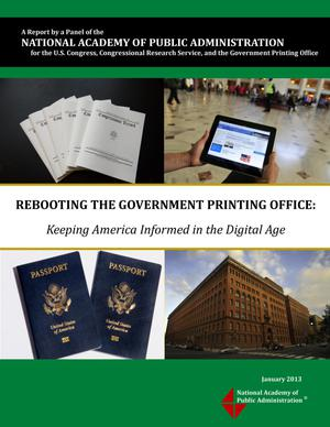 Primary view of object titled 'Rebooting the Government Printing Office: Keeping America Informed in the Digital Age'.