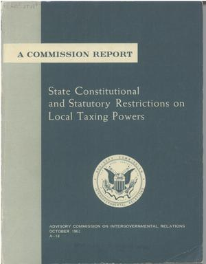 Primary view of object titled 'State constitutional and statutory restrictions on local taxing powers'.