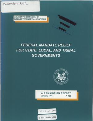 Primary view of object titled 'Federal mandate relief for state, local, and tribal governments'.