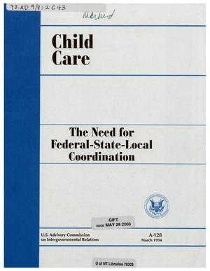 Primary view of object titled 'Child care : the need for federal-state-local coordination'.