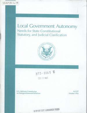 Primary view of object titled 'Local government autonomy : needs for state constitutional, statutory, and judicial clarification'.