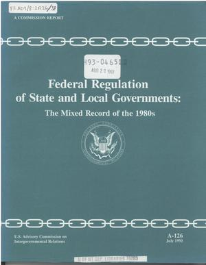 Primary view of object titled 'Federal regulation of state and local governments : the mixed record of the 1980s'.
