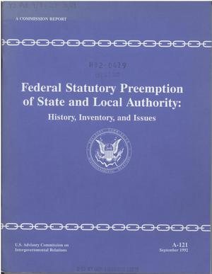 Primary view of object titled 'Federal statutory preemption of state and local authority : history, inventory, and issues'.