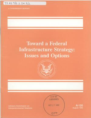 Primary view of object titled 'Toward a federal infrastructure strategy : issues and options'.