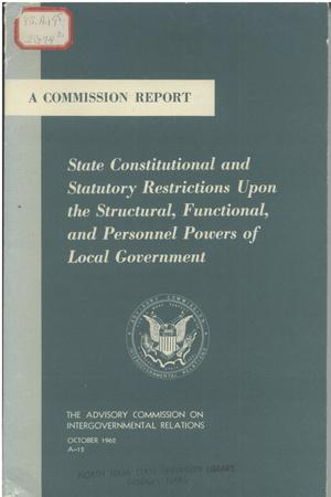 Primary view of object titled 'State constitutional and statutory restrictions upon the structural, functional, and personnel powers of local government'.