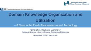 Primary view of object titled 'Domain Knowledge Organization and Utilization—A Case in the Field of Nanoscience and Technology'.