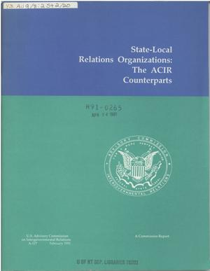 Primary view of object titled 'State-local relations organizations : the ACIR counterparts'.