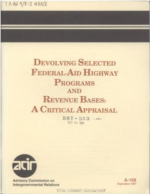 Primary view of object titled 'Devolving selected federal-aid highway programs and revenue bases : a critical appraisal'.