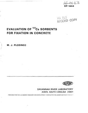Primary view of Evaluation of /sup 137/Cs sorbents for fixation in concrete. [Linde AW-300, AW-500, 13-X, SK-40; Zeolon 200, 500, 900; Clinoptilolite; Vermiculite]
