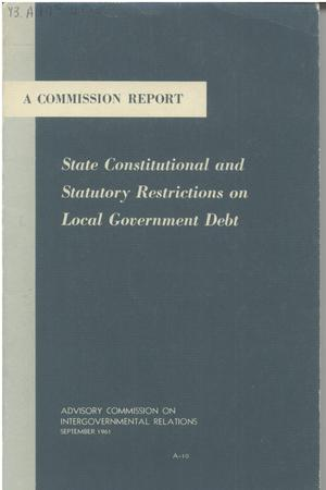 Primary view of object titled 'State constitutional and statutory restrictions on local government debt'.