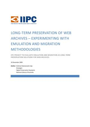 Primary view of Long-Term Preservation of Web Archives - Experimenting With Emulation and Migration Methodologies