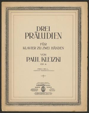 Primary view of Drei Präludien für Klavier zu zwei Händen, Op. 4