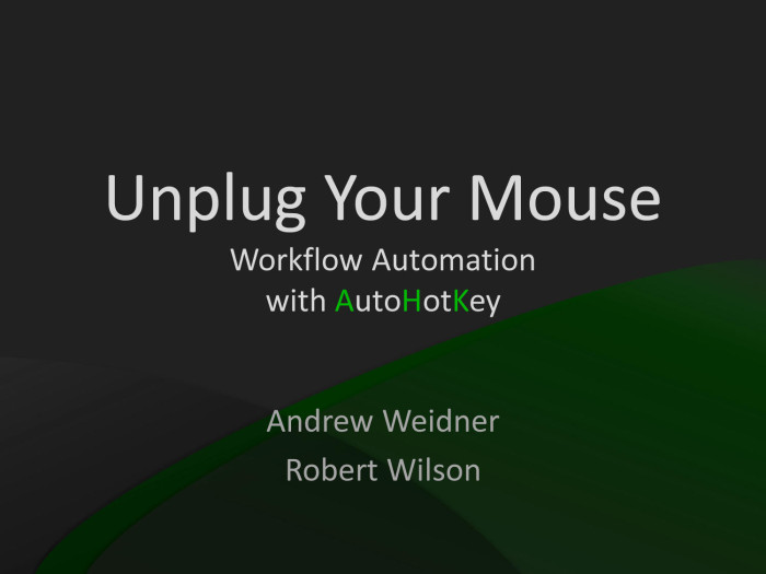 Unplug Your Mouse: Workflow Automation with AutoHotkey - Digital Library