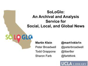 Primary view of SoLoGlo: An Archival and Analysis Service for Social, Local, and Global News