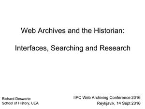 Primary view of Web Archives and the Historian: Interfaces, Searching and Research