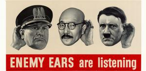 Primary view of object titled 'Enemy ears are listening.'.