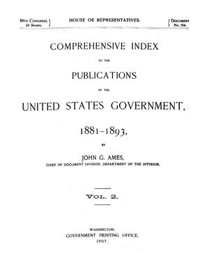Comprehensive Index to the Publications of the United States Government, 1881-1893, Vol. 2.