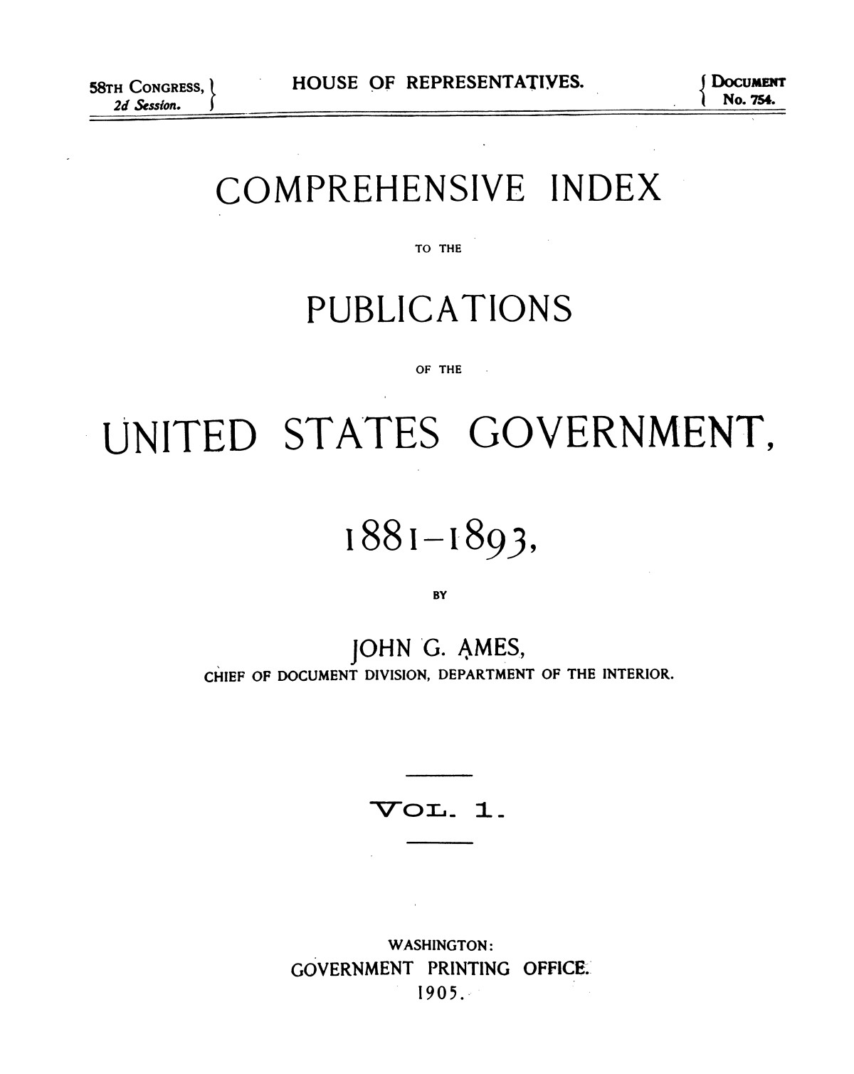 Comprehensive Index to the Publications of the United States Government, 1881-1893, Vol. 1.                                                                                                      I