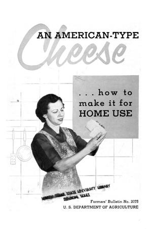 Primary view of object titled 'An American-type cheese : how to make it for home use.'.