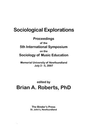 Sociological Explorations: Proceedings of the 5th International Symposium on the Sociology of Music Education
