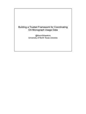 Primary view of object titled 'Building a Trusted Framework for Coordinating OA Monograph Usage Data'.