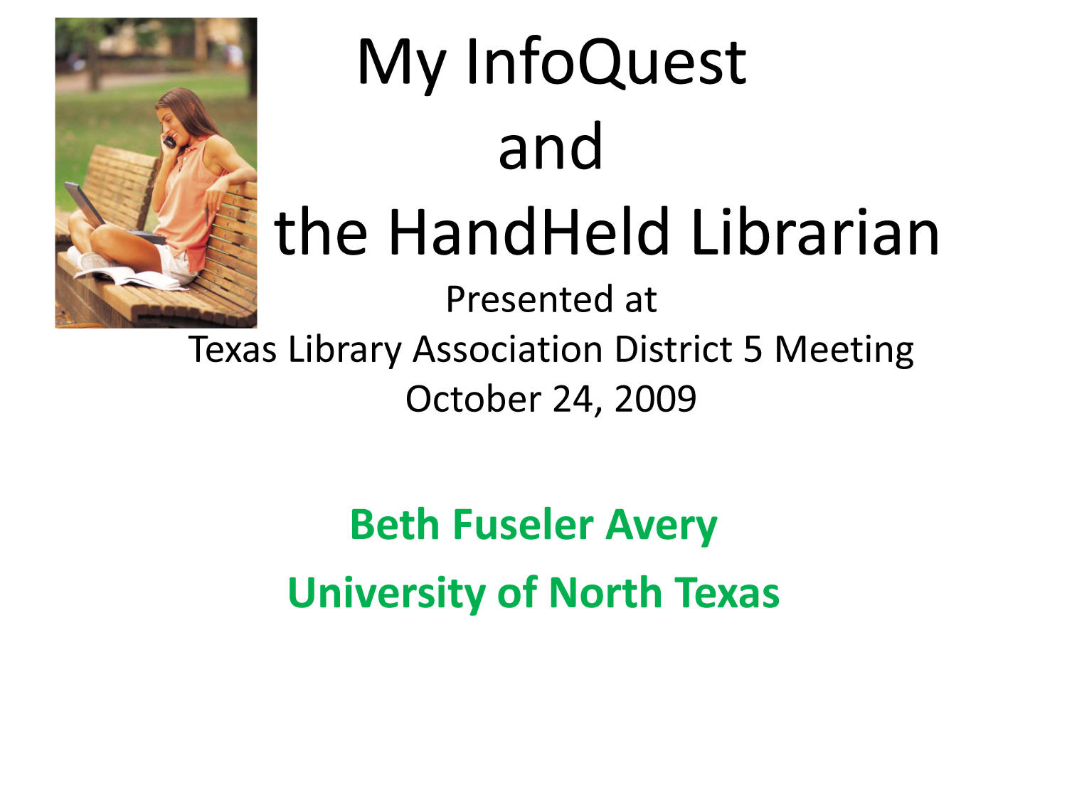 My InfoQuest and the Handheld Librarian                                                                                                      [Sequence #]: 1 of 24