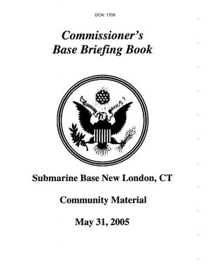 Primary view of object titled 'Commissioner's Base Briefing Book - Submarine Base New London, CT'.