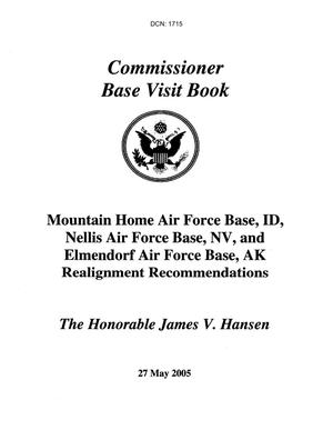 Primary view of object titled 'Commissioner's Base Briefing Book - Mountain Home AF Base, Idaho Nellis AFB, and  Elmendorf AFB, AK Realignment Recommendations'.