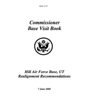 Primary view of object titled 'Commissioner's Base Briefing Book - Hill AFB, UTAH Realignment Recommendations'.