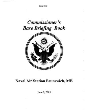 Primary view of object titled 'Commissioner's Base Briefing Book - Naval Air Station Brunswick, Maine'.
