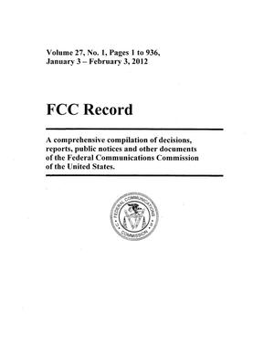 FCC Record, Volume 27, No. 1, Pages 1 to 936, January 3 - February 3, 2012