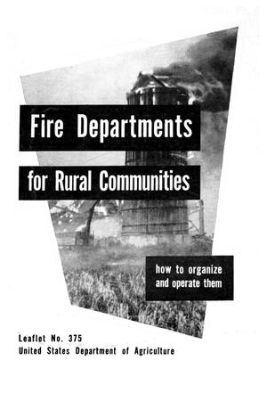 Primary view of object titled 'Fire Departments for Rural Communities: How to Organize and Operate Them.'.