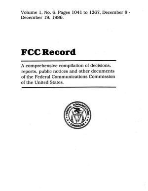 FCC Record, Volume 01, No. 06, Pages 1041 to 1267, December 8-December 19, 1986