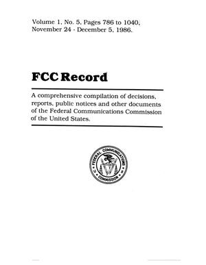 FCC Record, Volume 01, No. 05, Pages 786 to 1040, November 24-December 5, 1986
