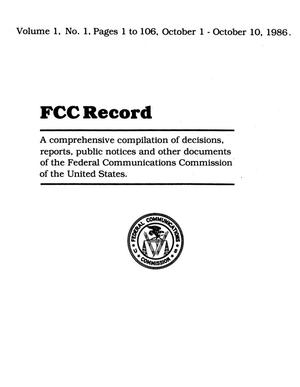 FCC Record, Volume 01, No. 01, Pages 1 to 106, October 1-October 10, 1986