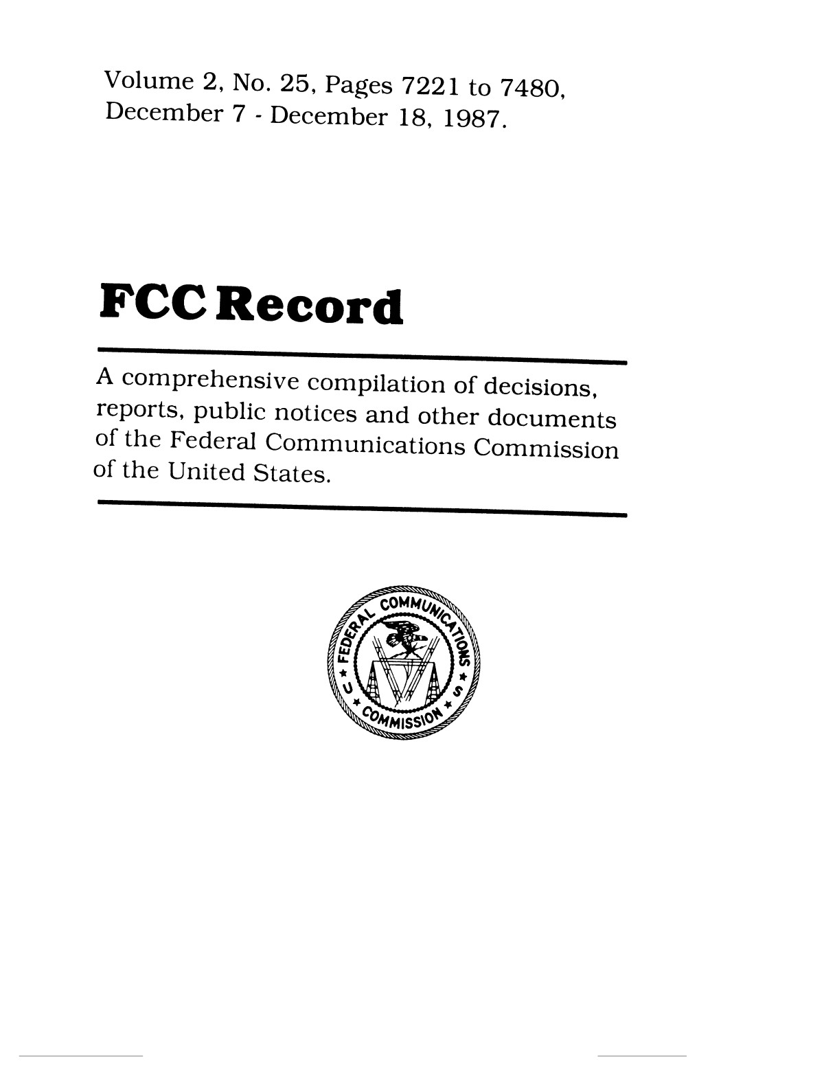 FCC Record, Volume 2, No. 25, Pages 7221 to 7480, December 7 - December 18, 1987                                                                                                      Front Cover