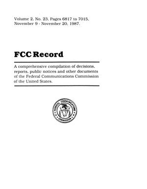 Primary view of object titled 'FCC Record, Volume 2, No. 23, Pages 6817 to 7015, November 9 - November 20, 1987'.