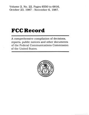 Primary view of object titled 'FCC Record, Volume 2, No. 22, Pages 6550 to 6816, October 23 - November 6, 1987'.
