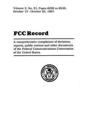 FCC Record, Volume 2, No. 21, Pages 6626 to 6549, October 13 - October 23, 1987