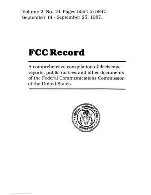 FCC Record, Volume 2, No. 19, Pages 5554 to 5847, September 14 - September 25, 1987