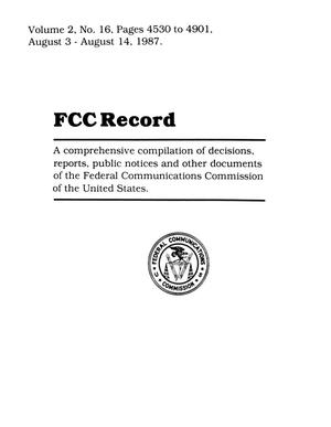 Primary view of object titled 'FCC Record, Volume 2, No. 16, Pages 4530 to 4901, August 3 - August 14, 1987'.