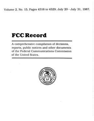 FCC Record, Volume 02, No. 15, Pages 4316 to 4529, July 20-July 31, 1987