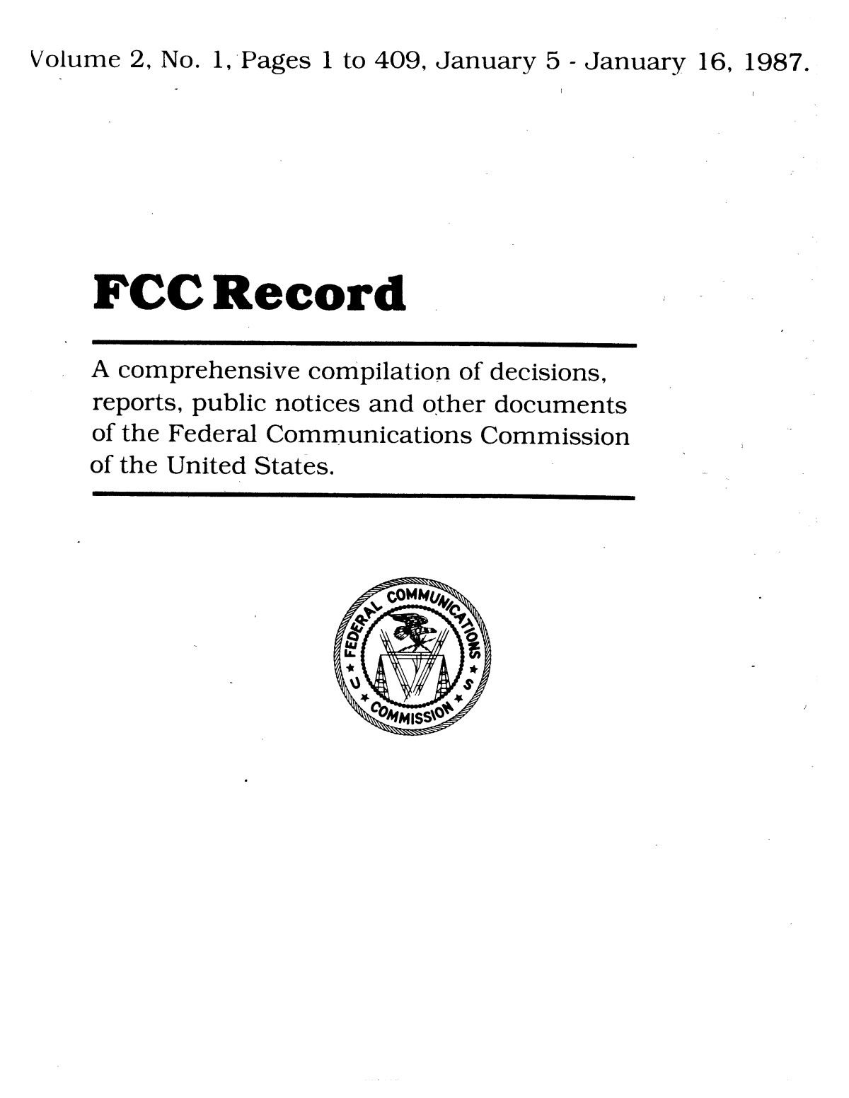 FCC Record, Volume 2, No. 1, Pages 1 to 409, January 5 - January 16, 1987                                                                                                      Front Cover