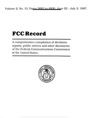 FCC Record, Volume 2, No. 13, Pages 3683 to 4000, June 22 - July 2, 1987