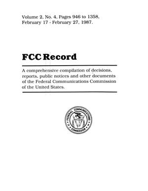 Primary view of object titled 'FCC Record, Volume 2, No. 4, Pages 946 to 1358, February 17 - February 27, 1987'.