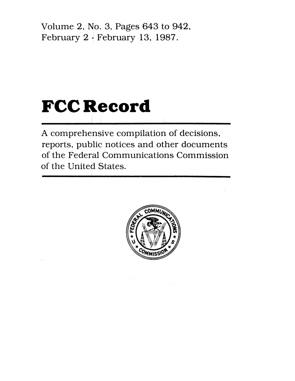 FCC Record, Volume 2, No. 3, Pages 643 to 942, February 2 - February 13, 1987                                                                                                      Front Cover