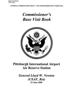 Primary view of object titled 'Base Visit Book - Pittsburgh International Airport Air Reserve Station prepared for General Lloyd W. Newton (USAF, Ret) on 21 June 2005'.
